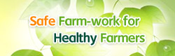 Safe Farm-work for Healthy Farmers